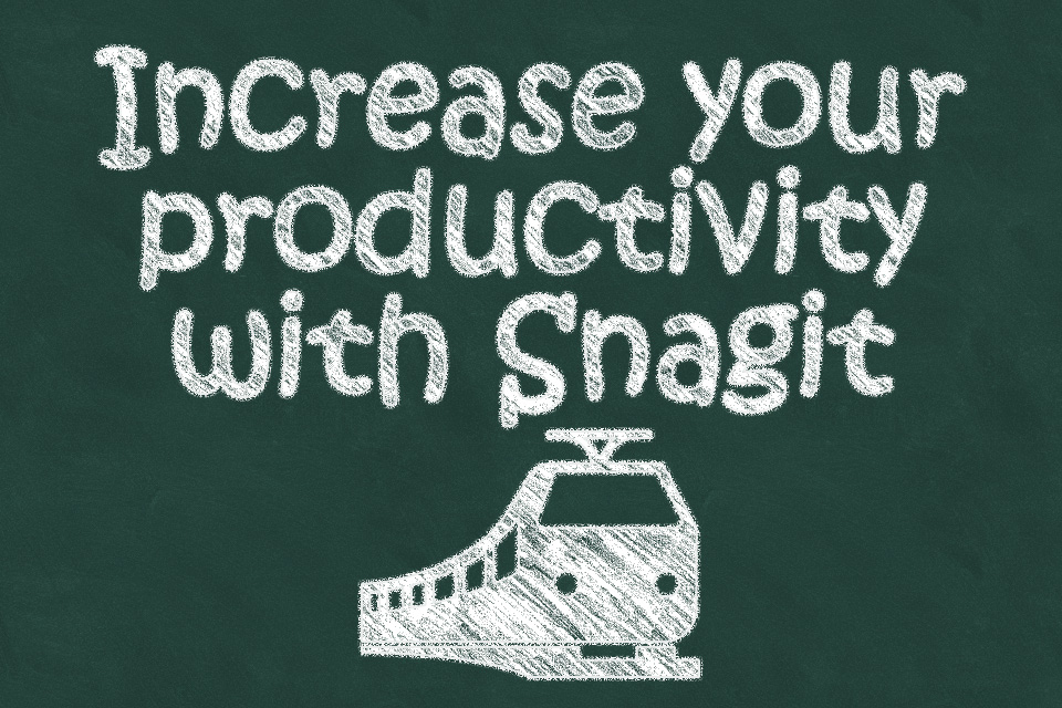 Increase Productivity with Snagit