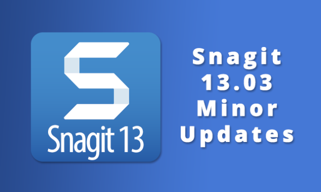 Snagit 13.03 Minor Update