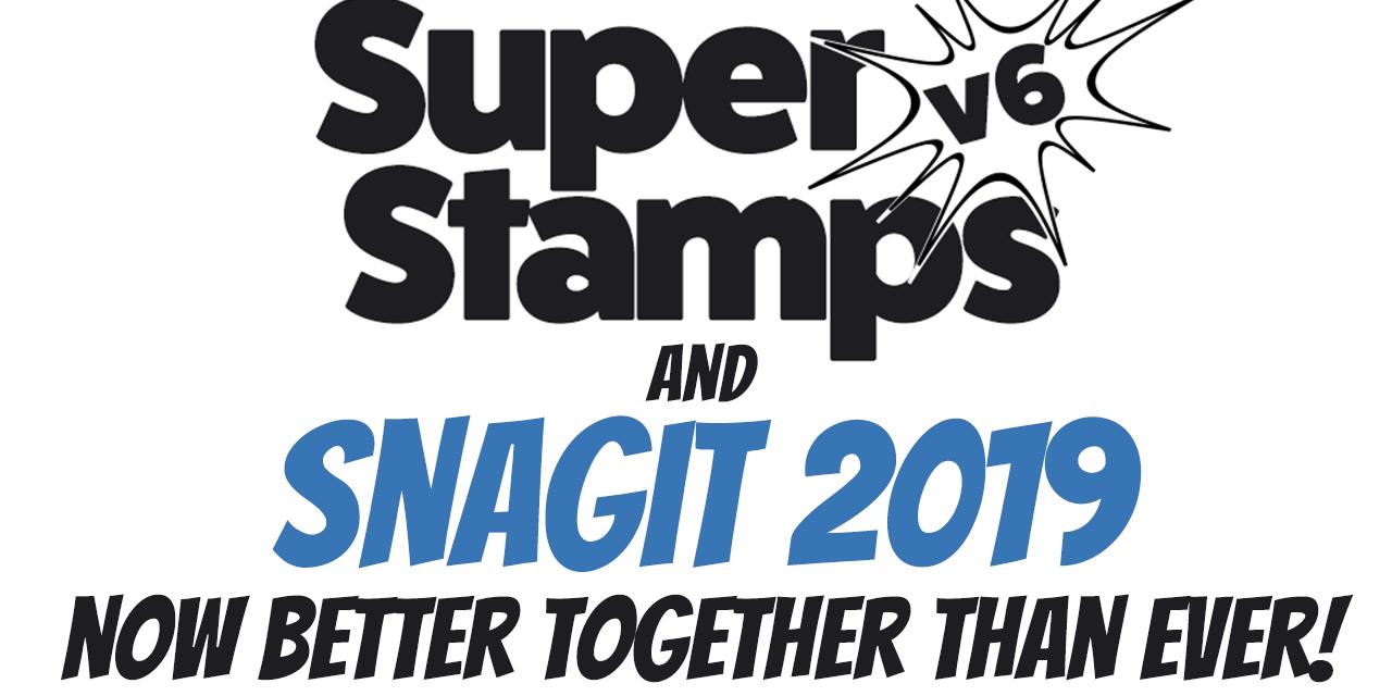 VIDEO DEMONSTRATION: Snagit 2019 and SuperStamps v6 – Better Than Ever Together